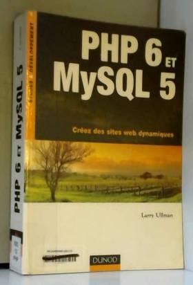 PHP 6 et MySQL 5 : Créez...