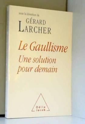 Le Gaullisme, une solution...
