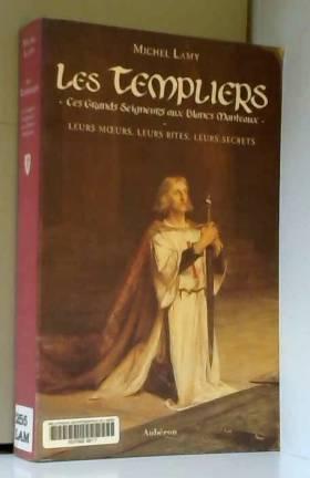 Les Templiers : ces grands...