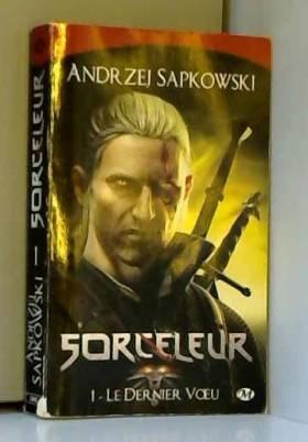 Sorceleur, tome 1 : Le...