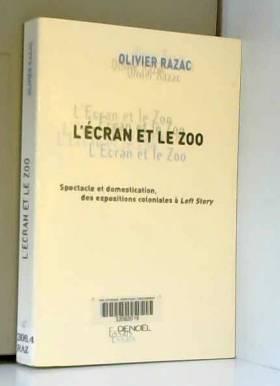 L'Ecran et le Zoo :...