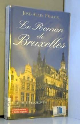 José-Alain Fralon - Le Roman de Bruxelles