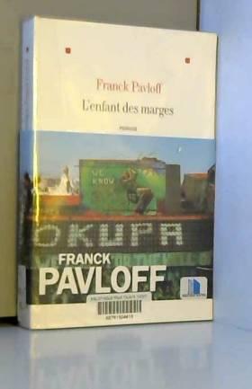 Franck Pavloff - L'Enfant des Marges