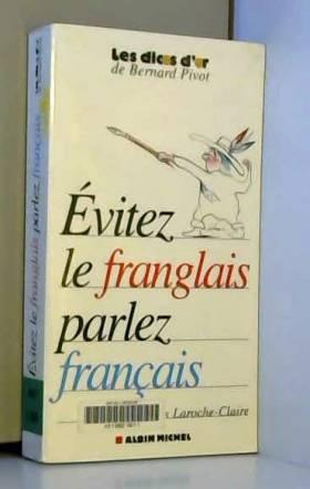 Evitez le franglais, parlez...