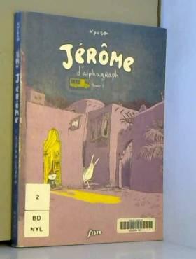 Jérôme d'Alphagraph. Tome 2