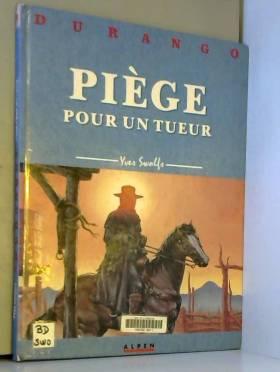 Durango, tome 3 : Piège...