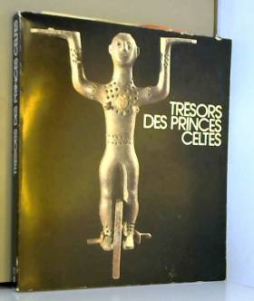 Trésors des Princes Celtes...