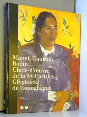 Manet, Gauguin, Rodin :...
