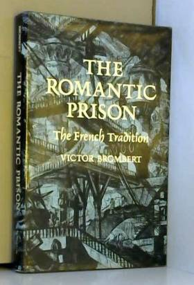Victor H. Brombert - The Romantic Prison: The French Tradition (Princeton Legacy Library)