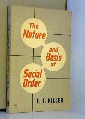 Ernest Theodore Hiller - The nature and basis of social order,