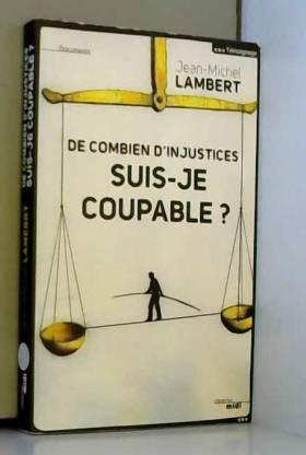 De combien d'injustices...