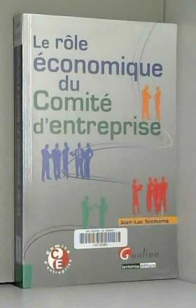 Jean-Luc Scemama - Rôle économique du comité d'entreprise
