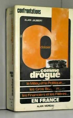 Dossier D... comme drogue -...
