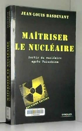 Maîtriser le nucléaire....