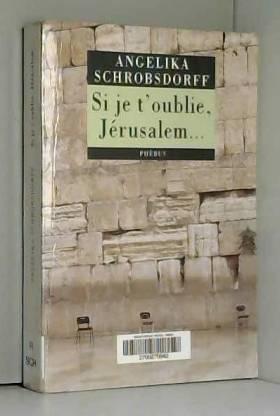 Si je t'oublie, Jérusalem...