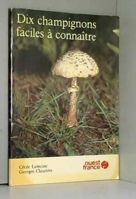 Dix champignons faciles a...