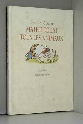 Mathilde est tous les animaux