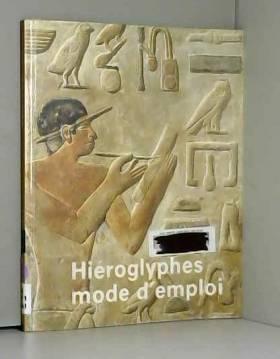Hiéroglyphes mode d'emploi