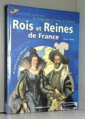 Pauline Piettre - Rois et Reines de France : De Clovis à Louis-Philippe Ier