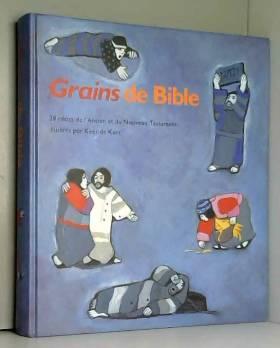 Grains de Bible : 28 récits...
