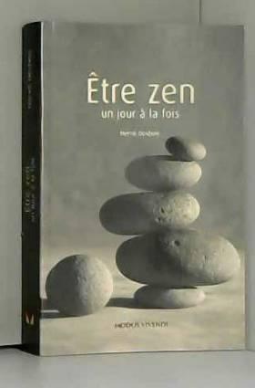 Être zen - un jour à la fois