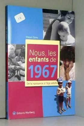 Nous, les enfants de 1967 :...