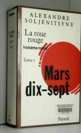 La Roue Rouge, tome 1: Mars 17