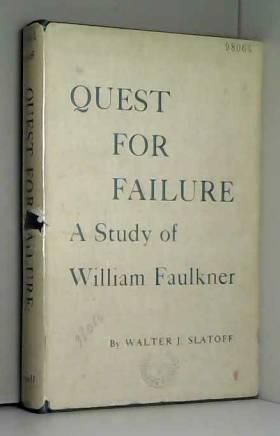Walter J Slatoff - Quest for failure: A study of William Faulkner