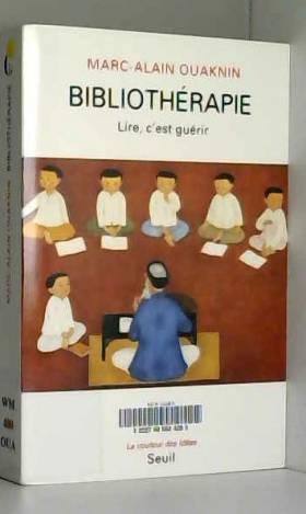 Bibliothérapie : Lire,...