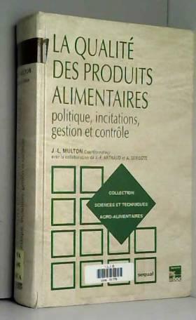 La qualité des produits...
