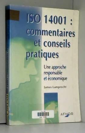 James Lamprecht - ISO 14001 : Commentaires et conseils pratiques : Une approche responsable et économique