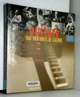 Guitare : 160 Portraits de...