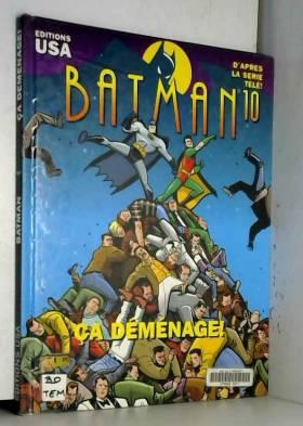 Batman, tome 10 : Ça déménage