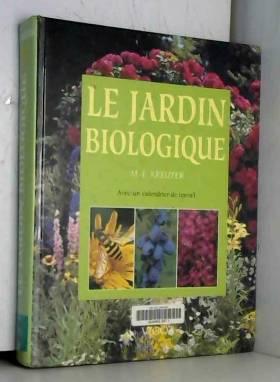 Le jardin biologique : Avec...