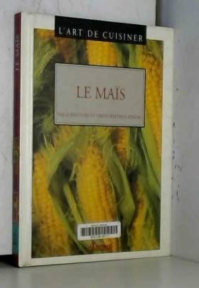 L'art de cuisiner : Le maïs