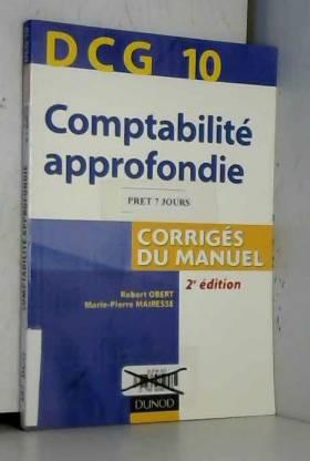 Robert Obert - Comptabilité approfondie, DCG 10 : Corrigés du manuel