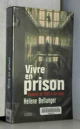 Vivre en prison : Histoires...