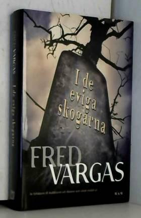Fred Vargas - I de eviga skogarna (Kommissarie Adamsberg)