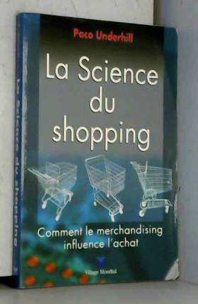 La Science du shopping:...