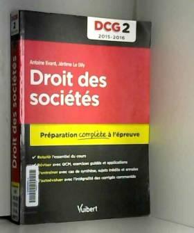 Antoine Evard et Jérôme Le Dily - DCG 2. Droit des sociétés - Préparation complète à l'épreuve - 2016