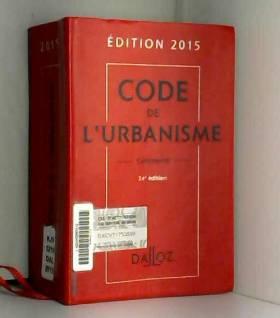Code de l'urbanisme 2015,...