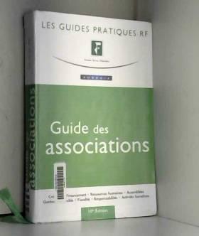 Yves de La Villeguérin, Anne Laurique et Collectif - Guide des associations. Création-Financement-Ressources humaines-Assemblées-Gestion...