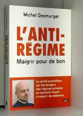 L'antirégime - Maigrir pour...