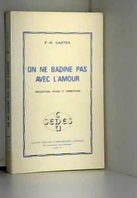 P.G. Castex - On ne badine pas avec l'amour.