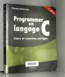 Programmer en langage C :...