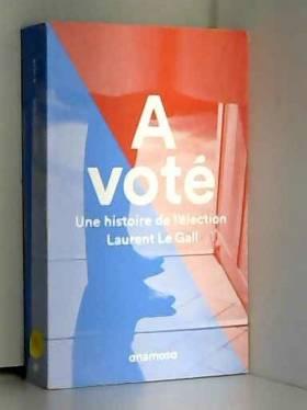 A voté - Une histoire de...
