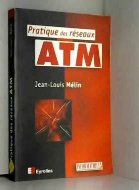 Pratique des réseaux ATM