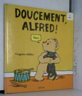 Doucement, Alfred !