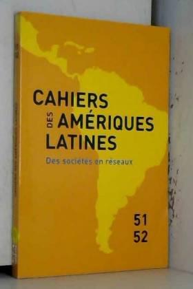 Carlos Agudelo - Cahiers des Amériques latines, N° 51-52/2006-1-2 : Des sociétés en réseaux