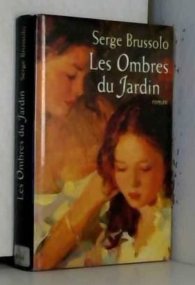 Serge Brussolo - Les ombres du jardin. Roman.